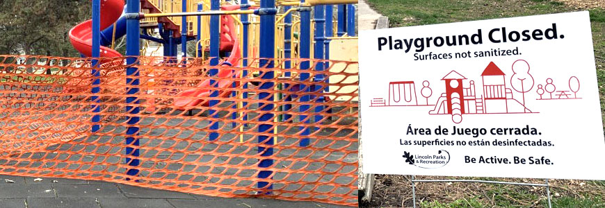 Playgrounds are closed. Surfaces are not santized.